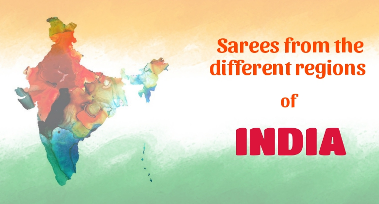 Best Sarees from Different Regions of India